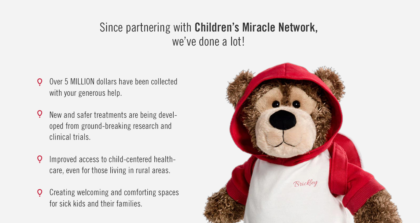 Or purchase a Brickley break 100% of the proceeds go to local children's hospitals